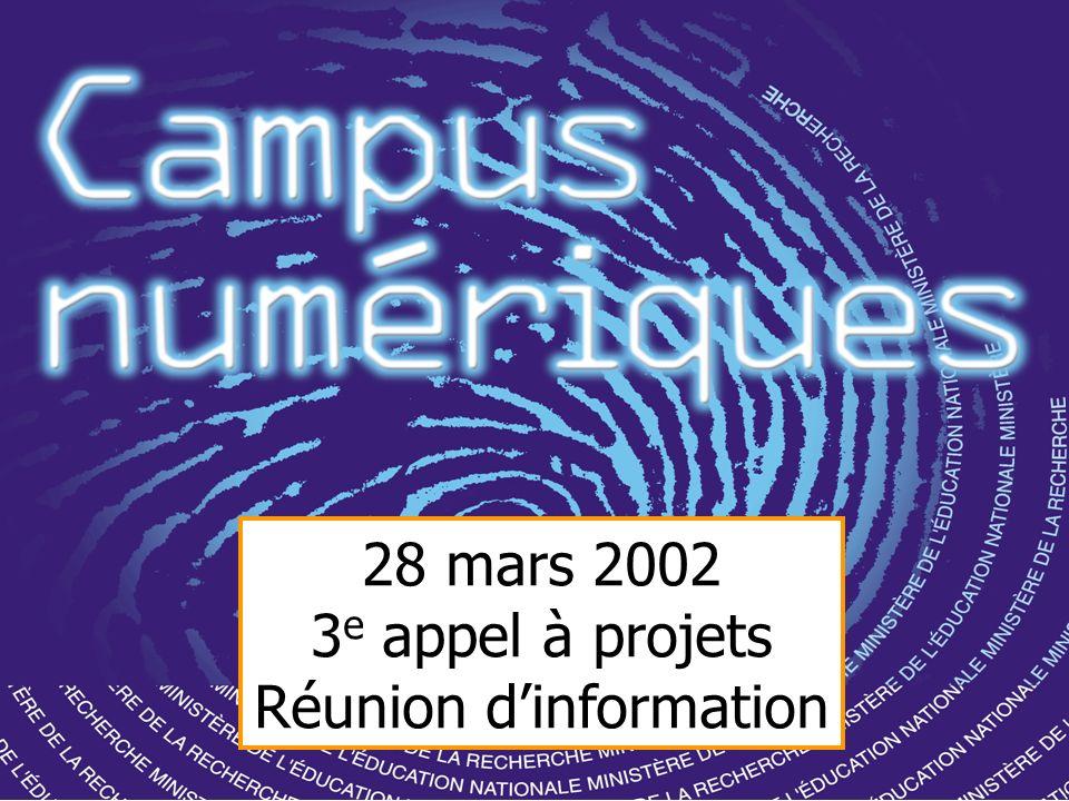 28 mars 2002 3 e appel à projets Réunion dinformation