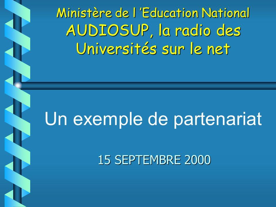 Ministère de l Education National AUDIOSUP, la radio des Universités sur le net Ministère de l Education National AUDIOSUP, la radio des Universités s