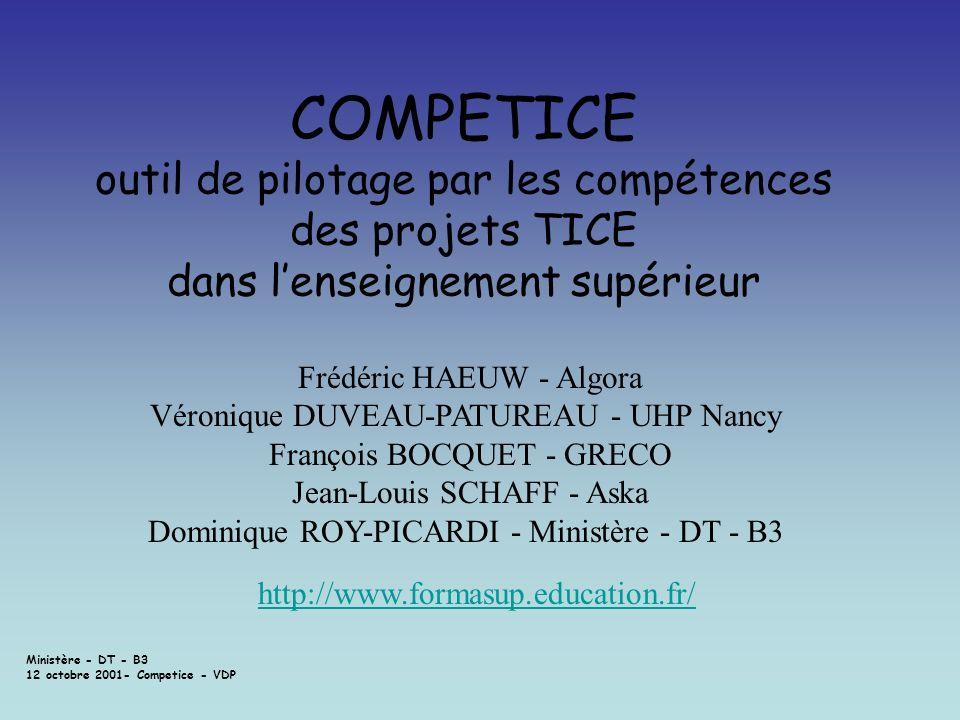 Ministère - DT - B3 12 octobre 2001- Competice - VDP COMPETICE outil de pilotage par les compétences des projets TICE dans lenseignement supérieur Fré
