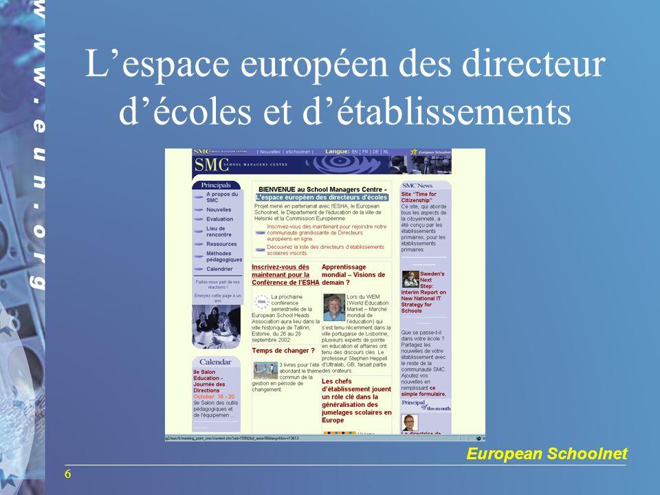 European Schoolnet 6 Lespace européen des directeur décoles et détablissements