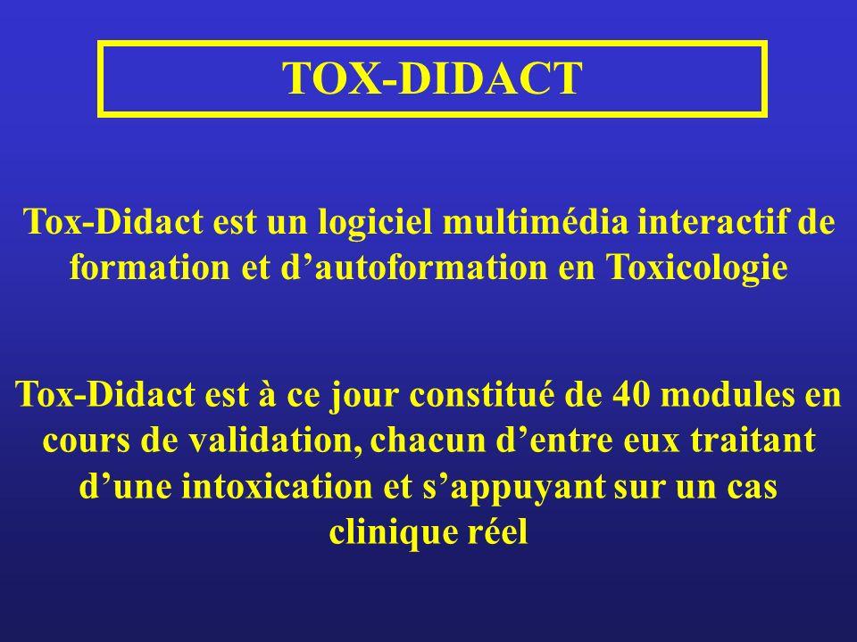 TOX-DIDACT Tox-Didact est un logiciel multimédia interactif de formation et dautoformation en Toxicologie Tox-Didact est à ce jour constitué de 40 modules en cours de validation, chacun dentre eux traitant dune intoxication et sappuyant sur un cas clinique réel