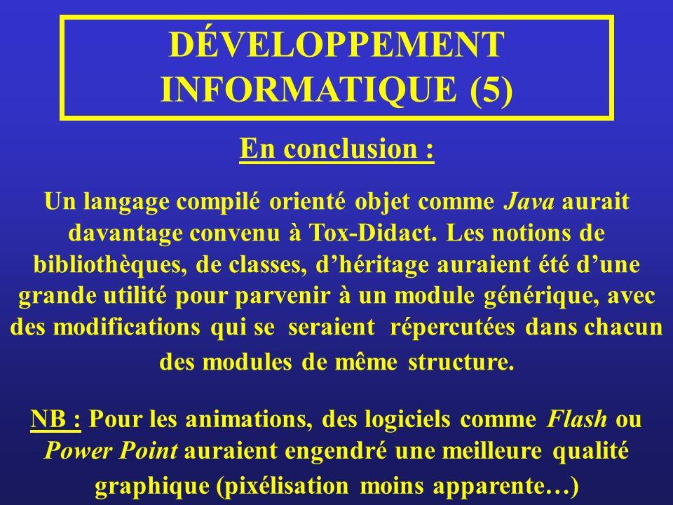 DÉVELOPPEMENT INFORMATIQUE (5) Un langage compilé orienté objet comme Java aurait davantage convenu à Tox-Didact.