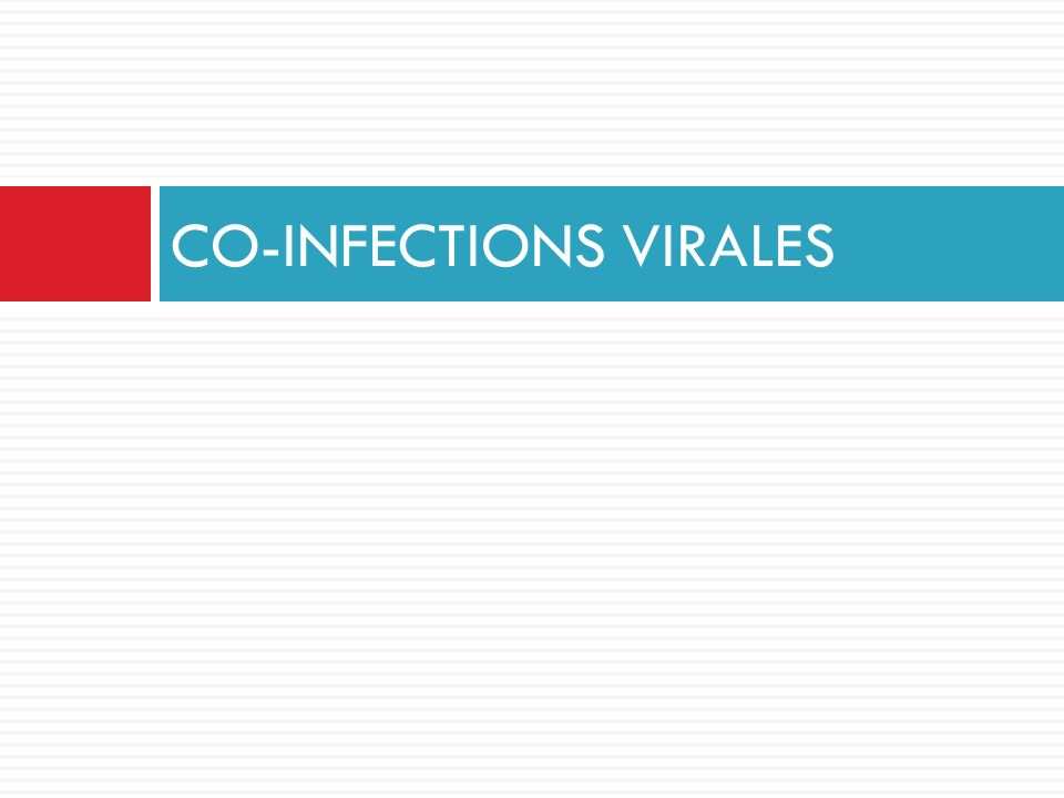 CO-INFECTIONS VIRALES