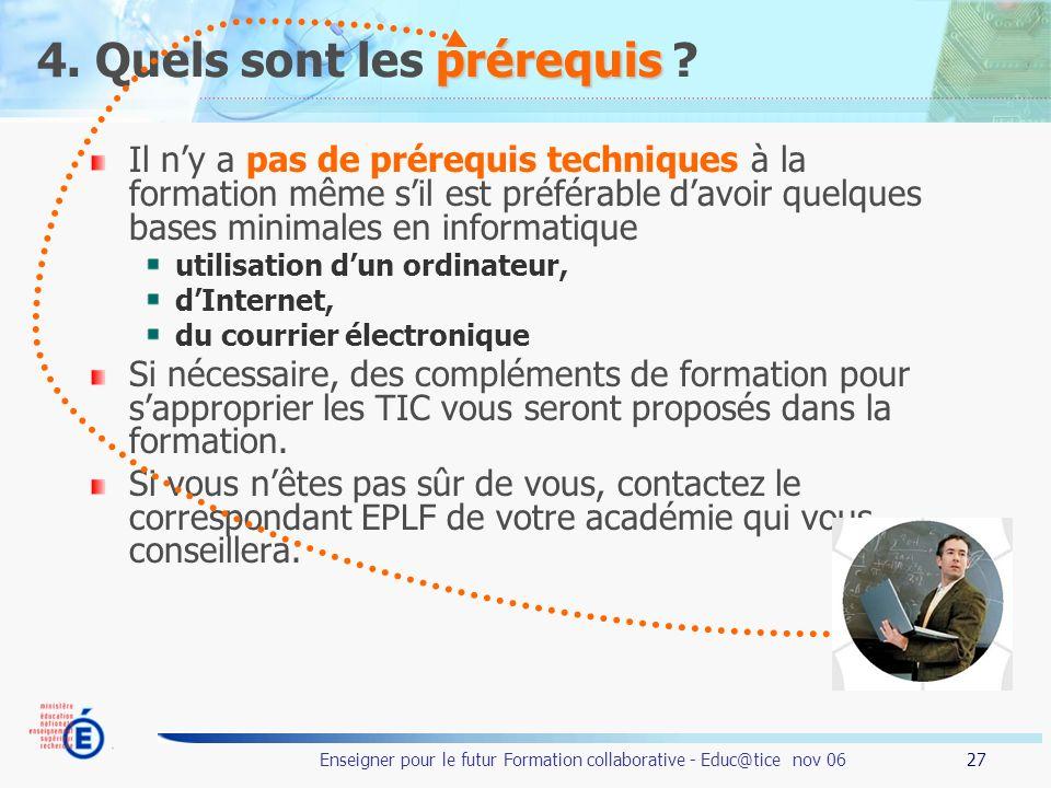 27 Enseigner pour le futur Formation collaborative - Educ@tice nov 06 prérequis 4.