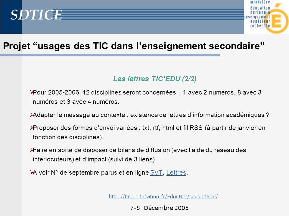SDTICE 7-8 Décembre 2005 Les lettres TICEDU (2/2) Pour 2005-2006, 12 disciplines seront concernées : 1 avec 2 numéros, 8 avec 3 numéros et 3 avec 4 numéros.