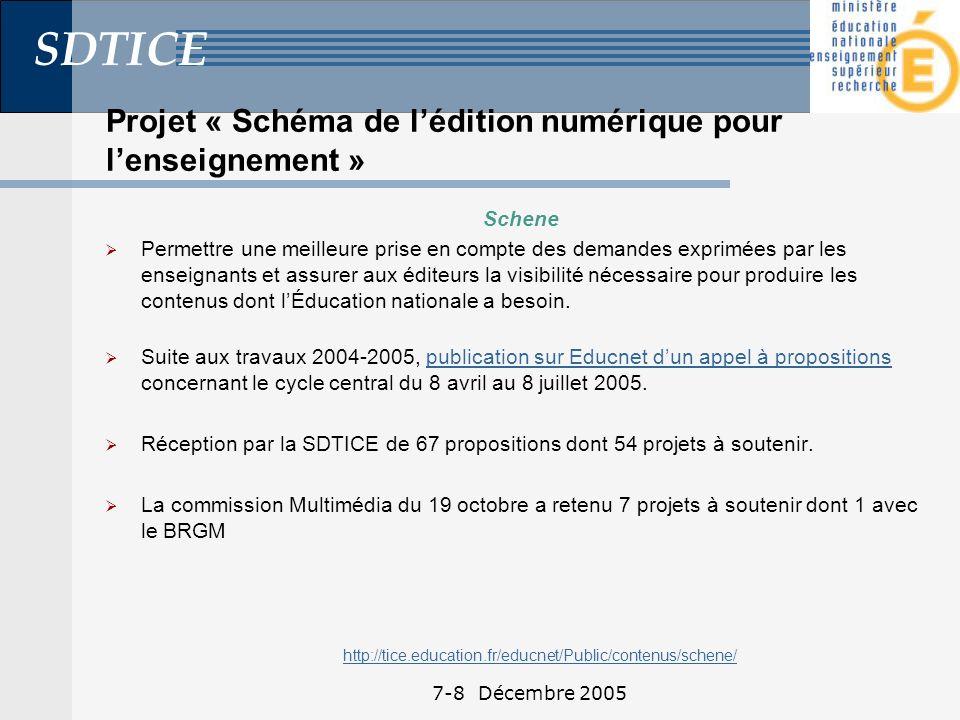 SDTICE 7-8 Décembre 2005 Projet « Schéma de lédition numérique pour lenseignement » Schene Permettre une meilleure prise en compte des demandes exprimées par les enseignants et assurer aux éditeurs la visibilité nécessaire pour produire les contenus dont lÉducation nationale a besoin.