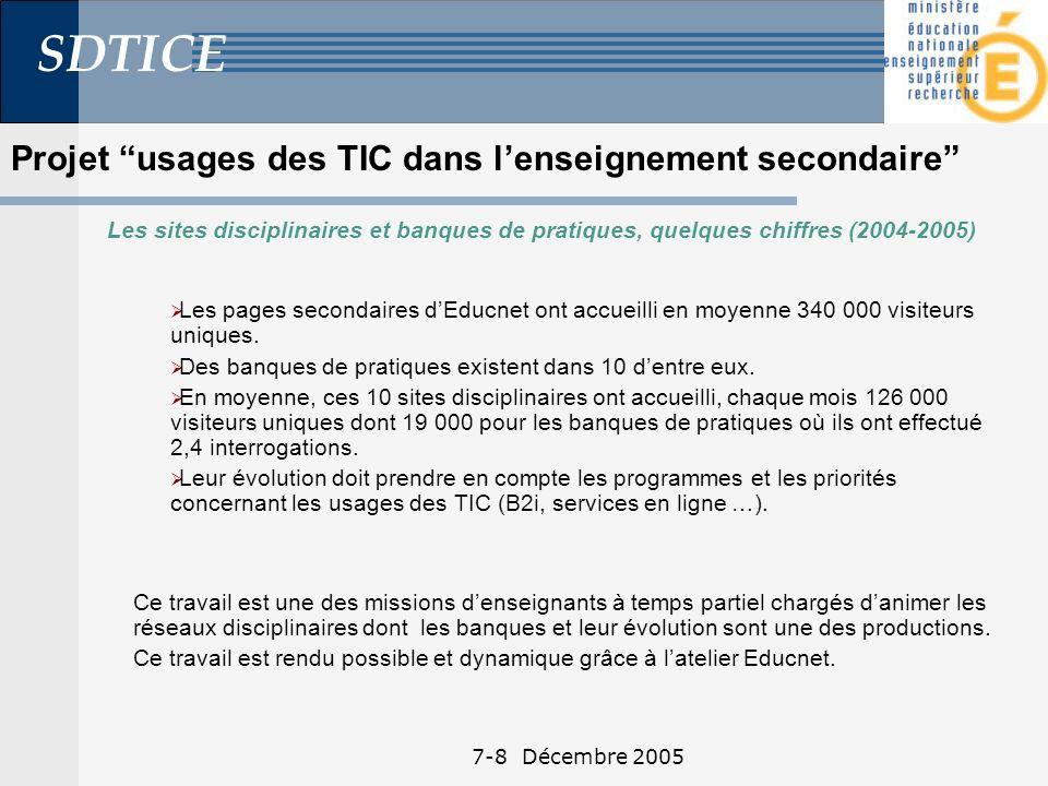 SDTICE 7-8 Décembre 2005 Les pages secondaires dEducnet ont accueilli en moyenne 340 000 visiteurs uniques.
