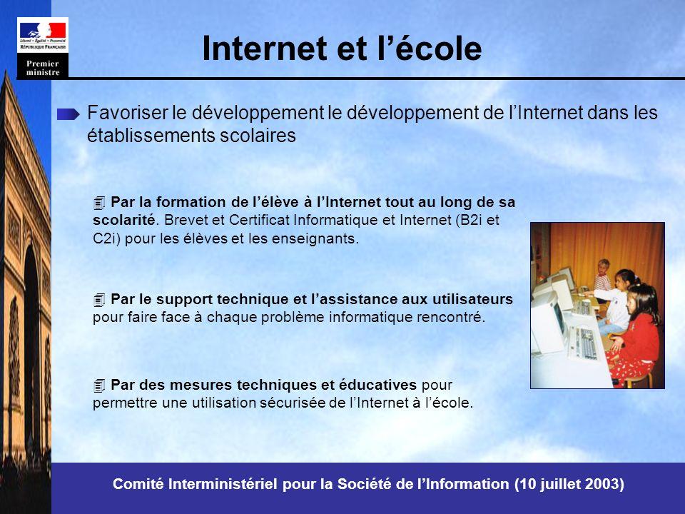 Comité Interministériel pour la Société de lInformation (10 juillet 2003) Favoriser le développement le développement de lInternet dans les établissements scolaires 4 Par la formation de lélève à lInternet tout au long de sa scolarité.