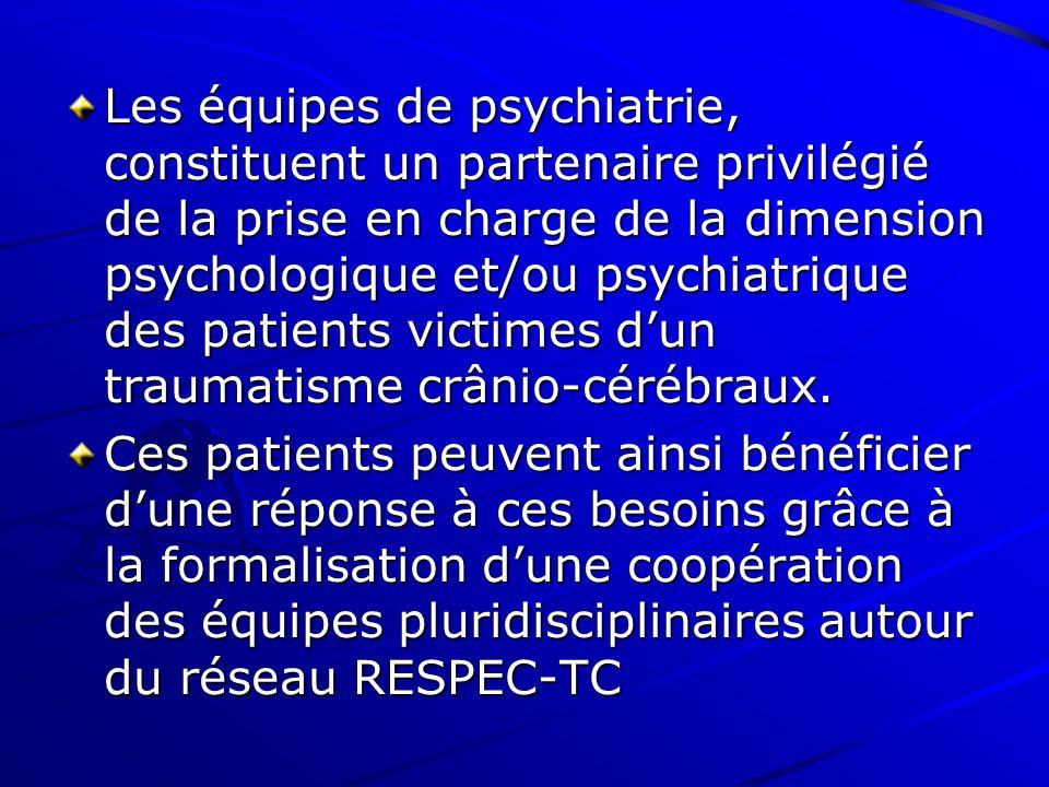 Les équipes de psychiatrie, constituent un partenaire privilégié de la prise en charge de la dimension psychologique et/ou psychiatrique des patients