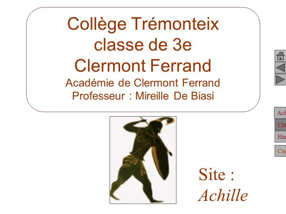 Achille Clélie Hannibal Casting Collège Trémonteix classe de 3e Clermont Ferrand Académie de Clermont Ferrand Professeur : Mireille De Biasi Site : Achille