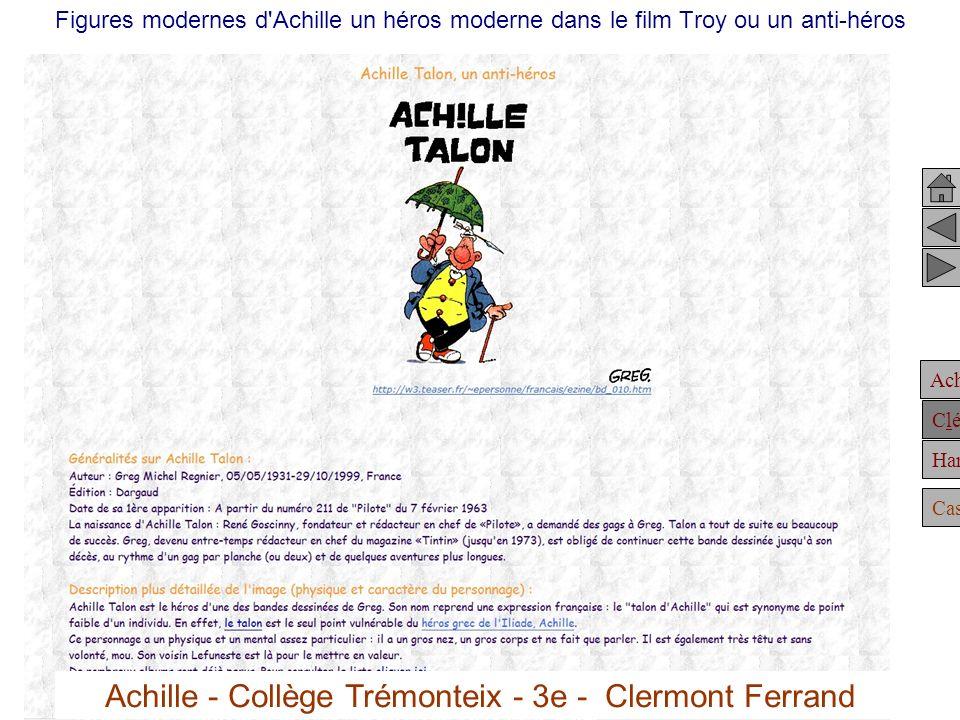 Achille Clélie Hannibal Casting Figures modernes d Achille un héros moderne dans le film Troy ou un anti-héros Achille - Collège Trémonteix - 3e - Clermont Ferrand