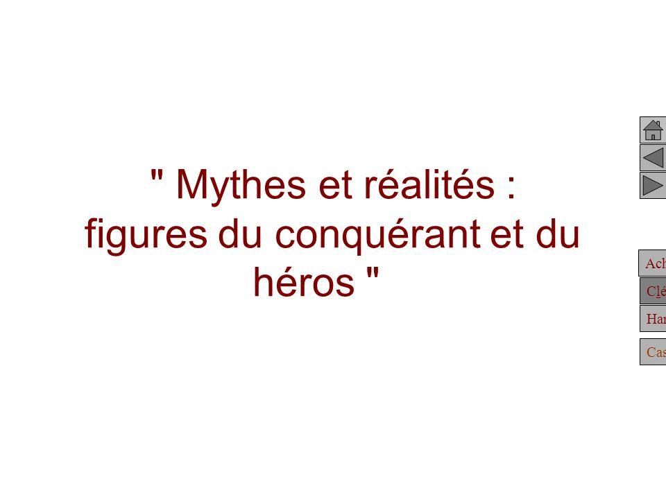 Achille Clélie Hannibal Casting Mythes et réalités : figures du conquérant et du héros