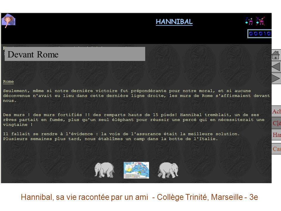 Achille Clélie Hannibal Casting Devant Rome Hannibal, sa vie racontée par un ami - Collège Trinité, Marseille - 3e