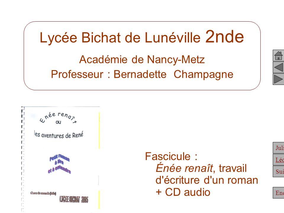 Julien Suite Enée Léonidas Lycée Bichat de Lunéville 2nde Académie de Nancy-Metz Professeur : Bernadette Champagne Fascicule : Énée renaît, travail d'