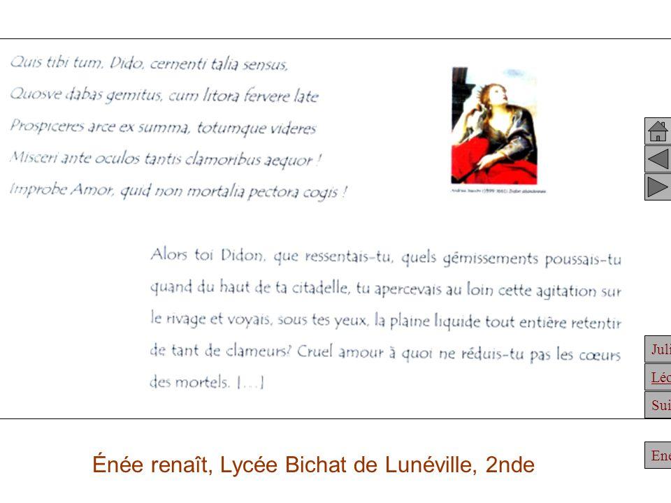Julien Suite Enée Léonidas Énée renaît, Lycée Bichat de Lunéville, 2nde