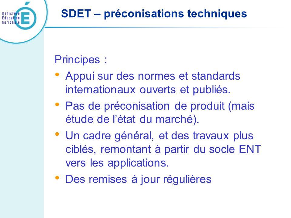 Principes : Appui sur des normes et standards internationaux ouverts et publiés. Pas de préconisation de produit (mais étude de létat du marché). Un c