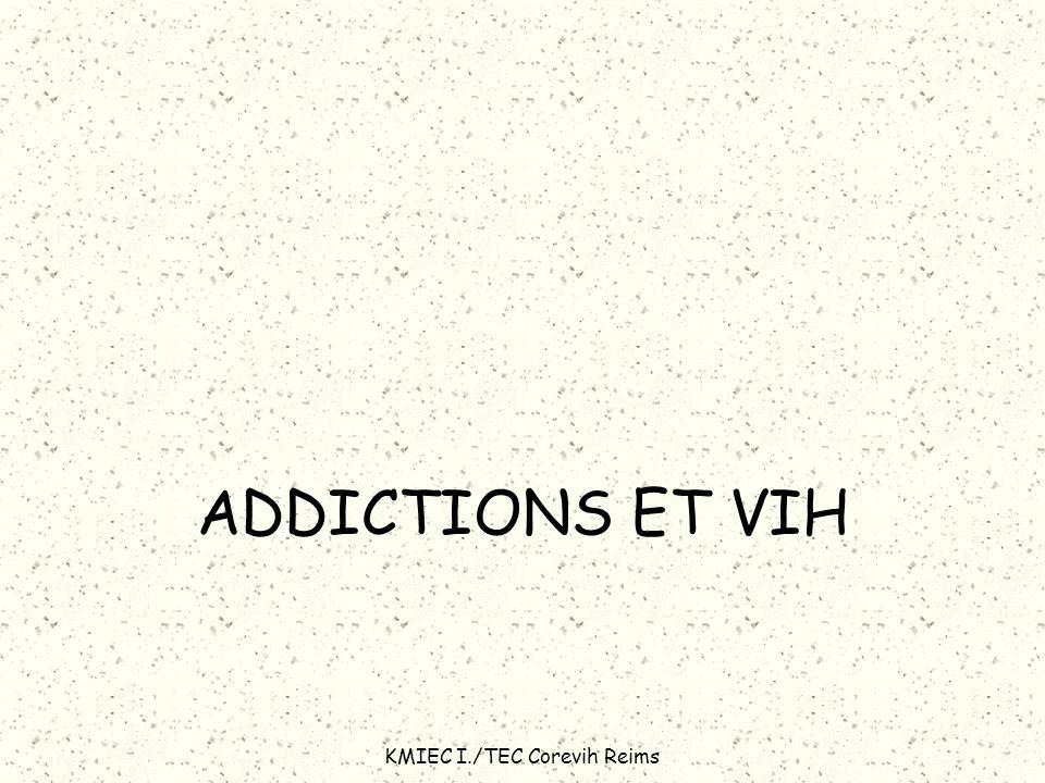 KMIEC I./TEC Corevih Reims ADDICTIONS ET VIH