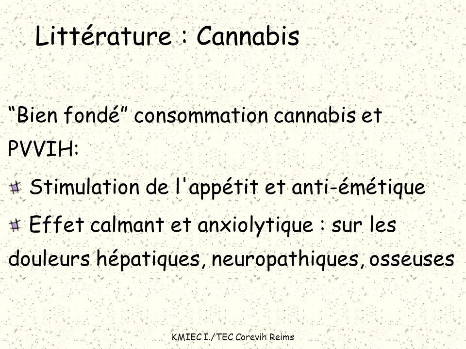 KMIEC I./TEC Corevih Reims Littérature : Cannabis Bien fondé consommation cannabis et PVVIH: Stimulation de l'appétit et anti-émétique Effet calmant e
