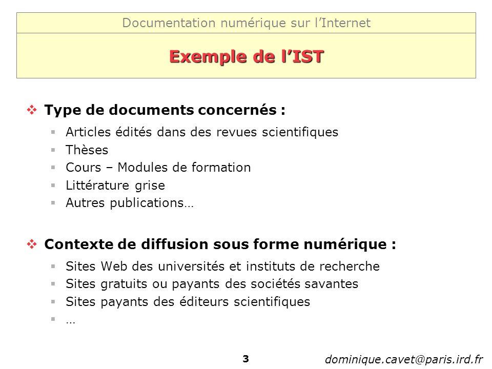 Documentation numérique sur lInternet dominique.cavet@paris.ird.fr 3 Exemple de lIST Type de documents concernés : Articles édités dans des revues sci