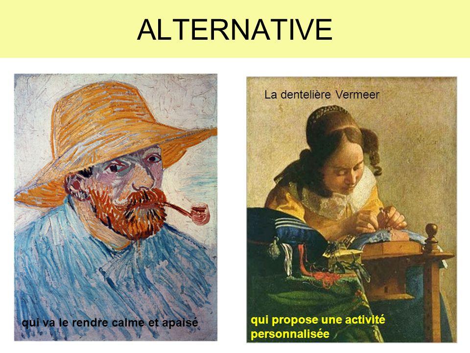 ALTERNATIVE qui va le rendre calme et apaisé qui propose une activité personnalisée La dentelière Vermeer
