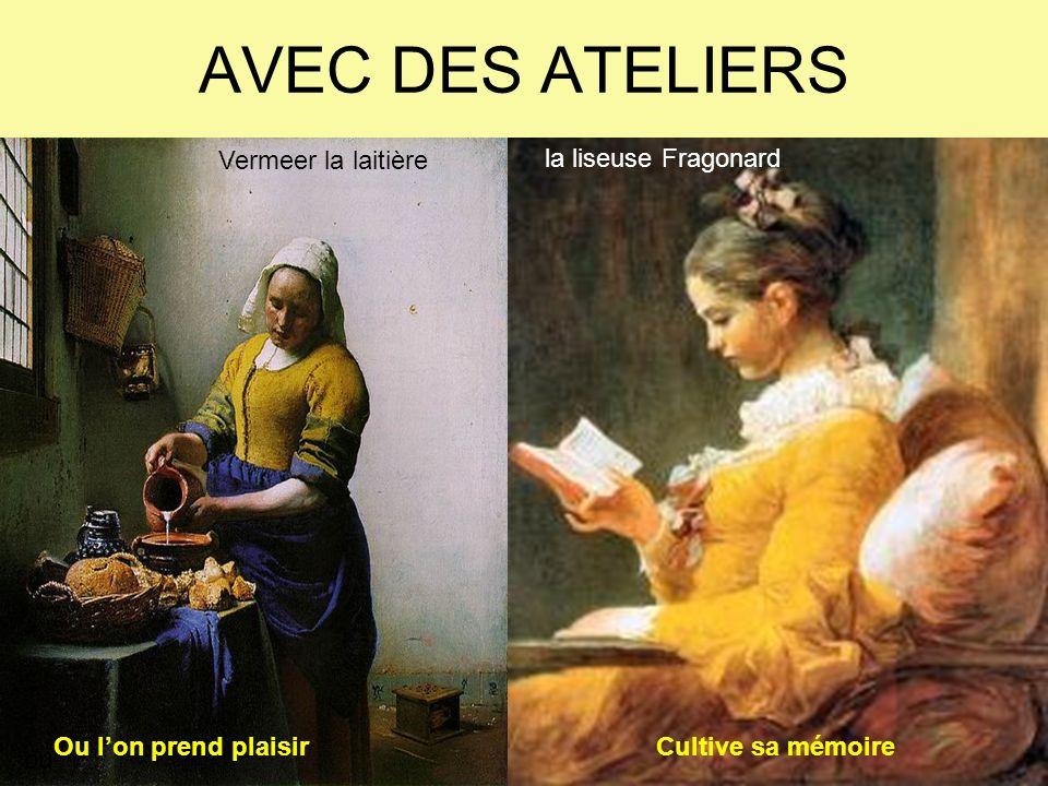 AVEC DES ATELIERS ou Ou lon prend plaisirCultive sa mémoire la liseuse Fragonard Vermeer la laitière