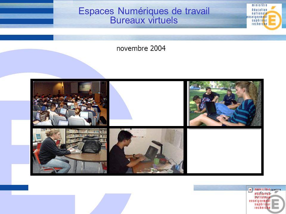 E 1 Espaces Numériques de travail Bureaux virtuels novembre 2004