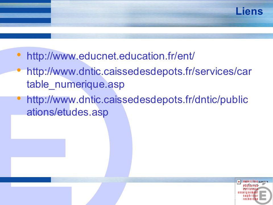 E 25 Liens http://www.educnet.education.fr/ent/ http://www.dntic.caissedesdepots.fr/services/car table_numerique.asp http://www.dntic.caissedesdepots.fr/dntic/public ations/etudes.asp