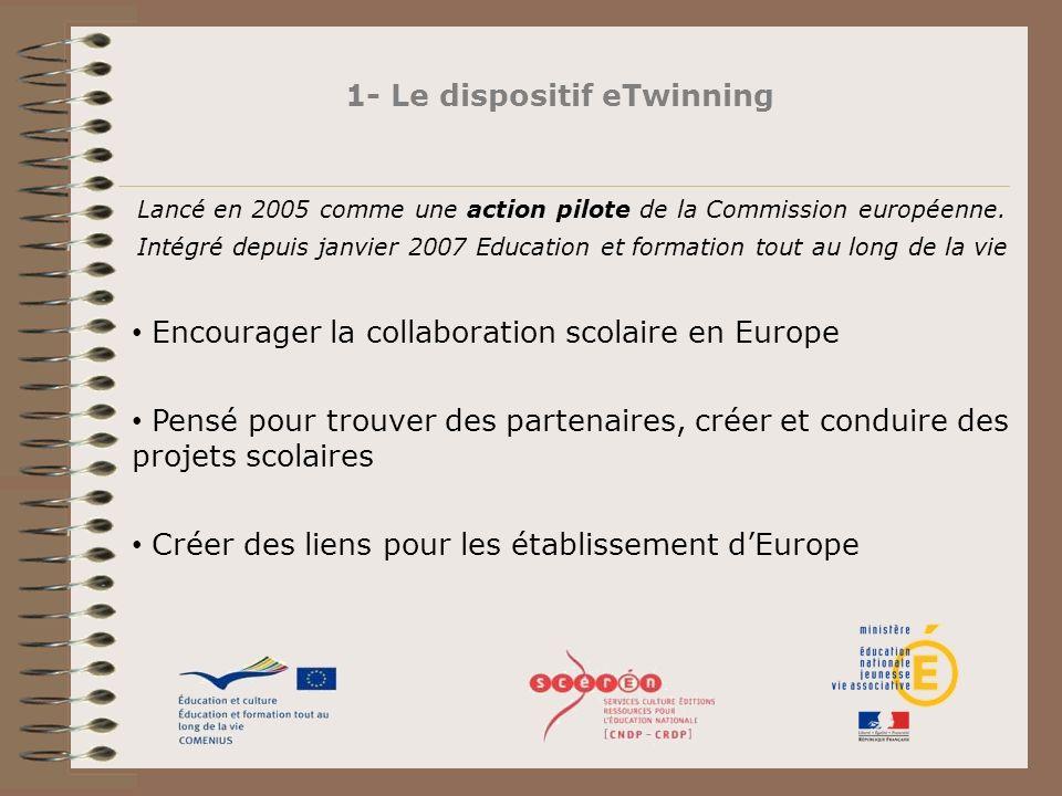 1- Le dispositif eTwinning Lancé en 2005 comme une action pilote de la Commission européenne. Intégré depuis janvier 2007 Education et formation tout