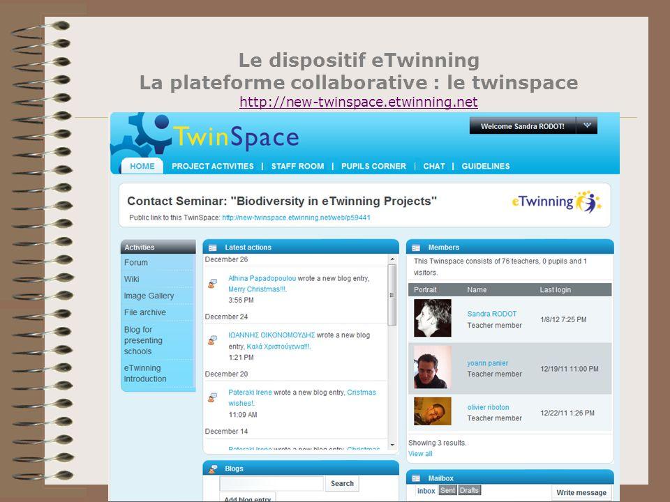 Le dispositif eTwinning La plateforme collaborative : le twinspace http://new-twinspace.etwinning.net