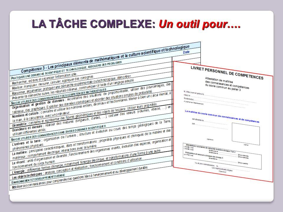 LA TÂCHE COMPLEXE: Un outil pour….