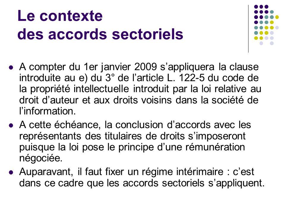 Le contexte des accords sectoriels A compter du 1er janvier 2009 sappliquera la clause introduite au e) du 3° de larticle L.