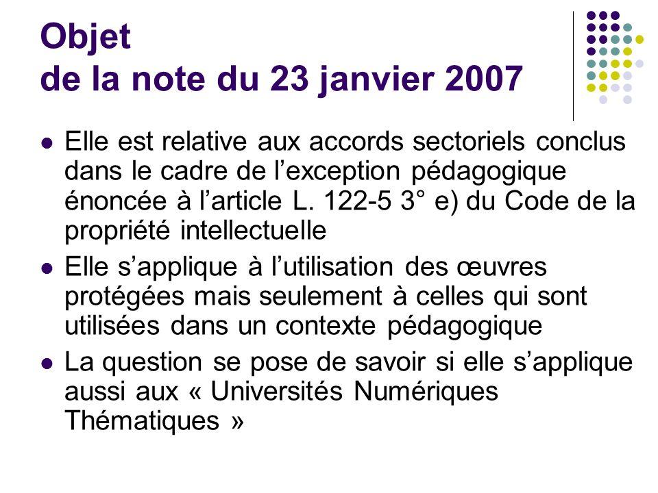 Objet de la note du 23 janvier 2007 Elle est relative aux accords sectoriels conclus dans le cadre de lexception pédagogique énoncée à larticle L.