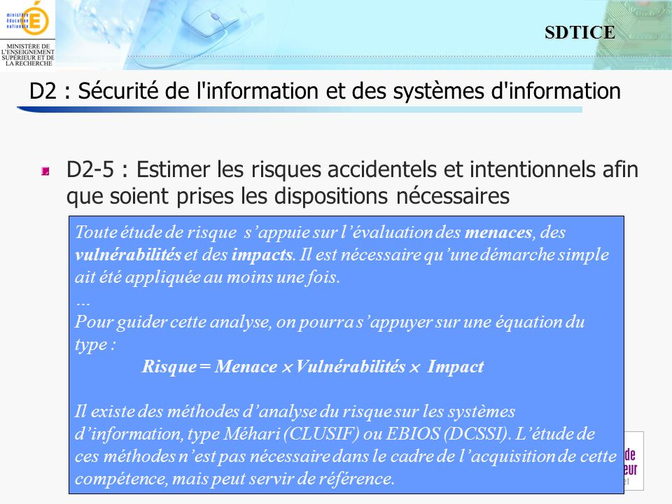 7 SDTICE Séminaire 24/09/2009 D2 : Sécurité de l'information et des systèmes d'information D2-5 : Estimer les risques accidentels et intentionnels afi