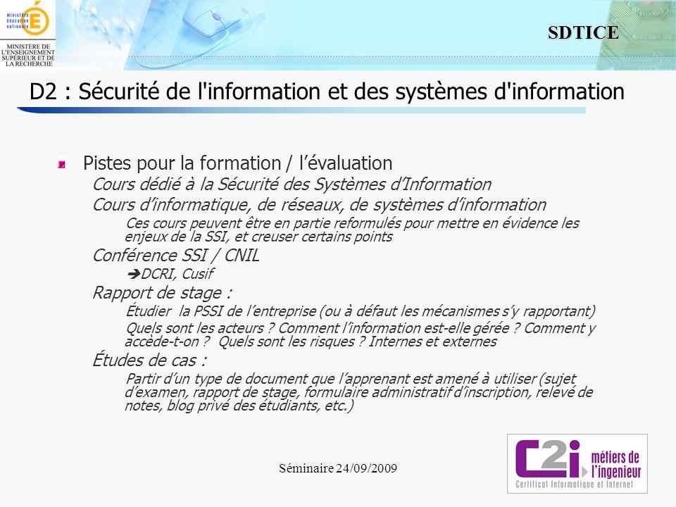 9 SDTICE D2 : Sécurité de l'information et des systèmes d'information Pistes pour la formation / lévaluation Cours dédié à la Sécurité des Systèmes dI