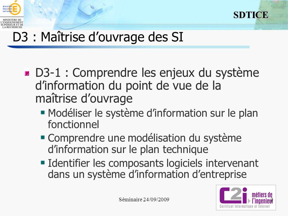 2 SDTICE D3 : Maîtrise douvrage des SI D3-1 : Comprendre les enjeux du système dinformation du point de vue de la maîtrise douvrage Modéliser le systè