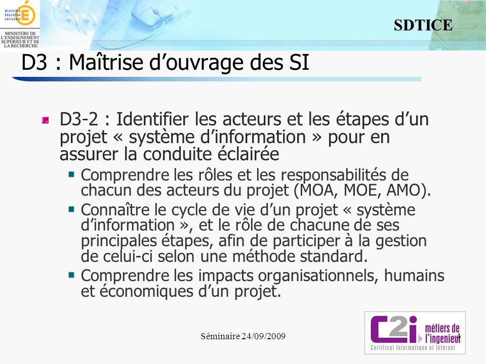 4 SDTICE D3 : Maîtrise douvrage des SI D3-2 : Identifier les acteurs et les étapes dun projet « système dinformation » pour en assurer la conduite écl