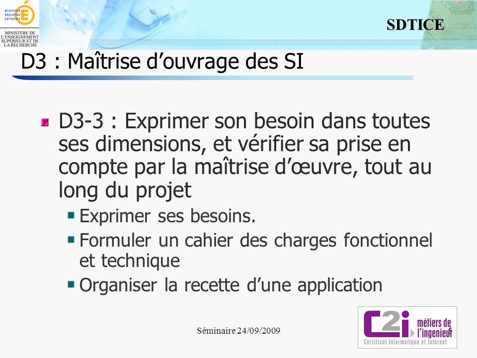 5 SDTICE D3 : Maîtrise douvrage des SI D3-3 : Exprimer son besoin dans toutes ses dimensions, et vérifier sa prise en compte par la maîtrise dœuvre, t