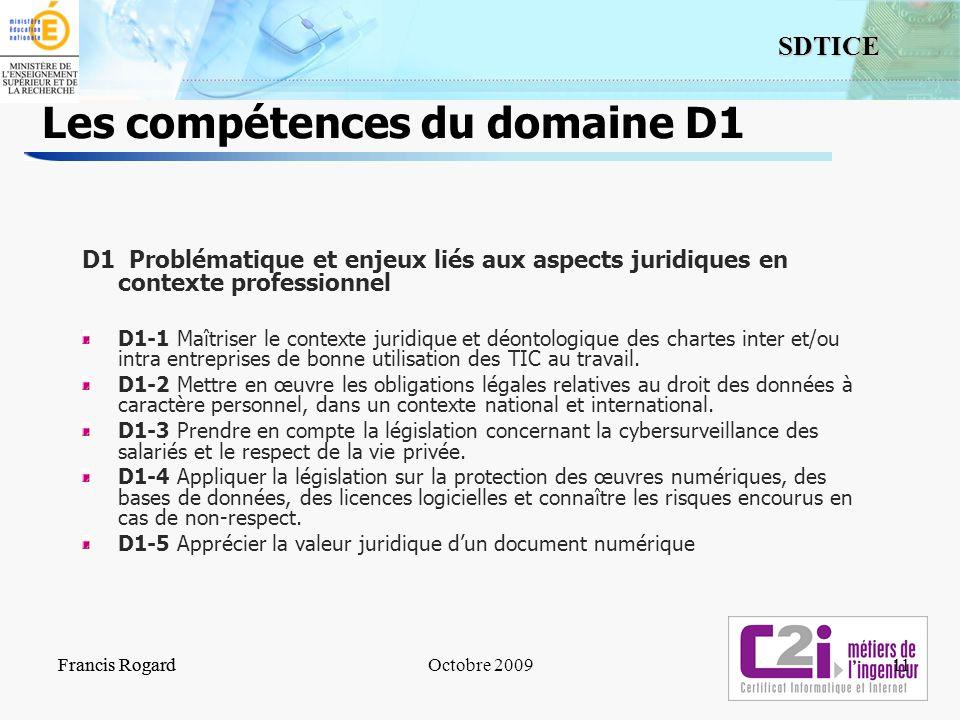 11 SDTICE Les compétences du domaine D1 D1 Problématique et enjeux liés aux aspects juridiques en contexte professionnel D1-1 Maîtriser le contexte ju