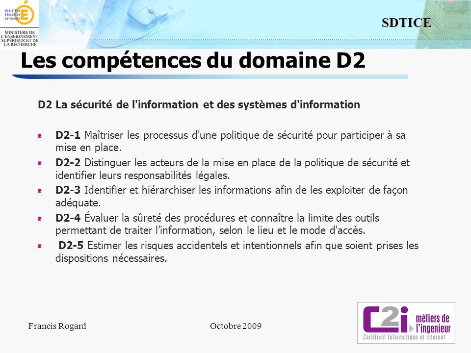 12 SDTICE Les compétences du domaine D2 D2 La sécurité de l'information et des systèmes d'information D2-1 Maîtriser les processus d'une politique de