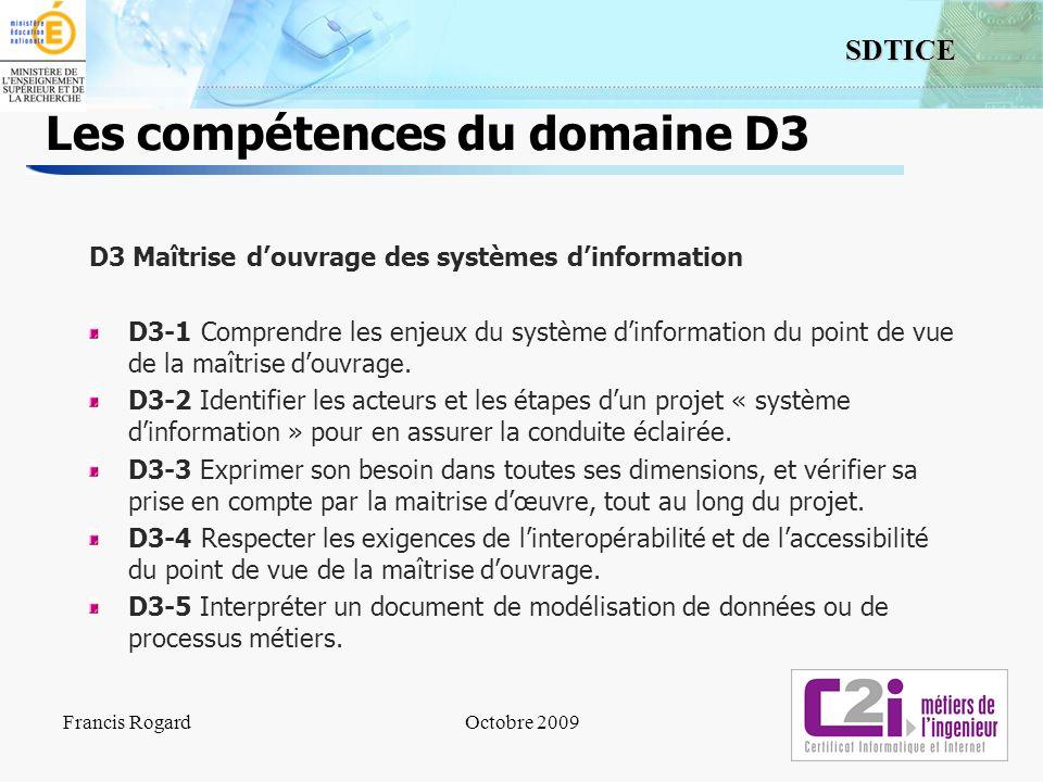 13 SDTICE Les compétences du domaine D3 D3 Maîtrise douvrage des systèmes dinformation D3-1 Comprendre les enjeux du système dinformation du point de