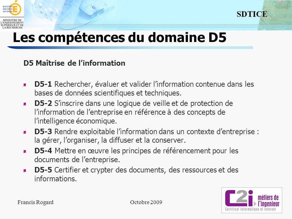 15 SDTICE Les compétences du domaine D5 D5 Maîtrise de linformation D5-1 Rechercher, évaluer et valider linformation contenue dans les bases de donnée