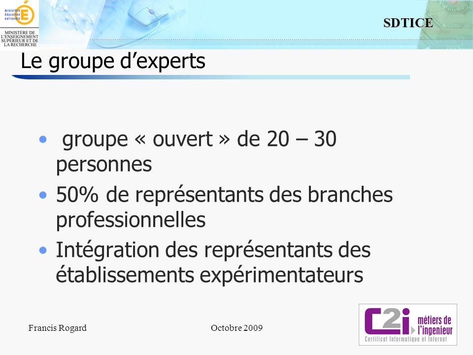 8 SDTICE Le groupe dexperts groupe « ouvert » de 20 – 30 personnes 50% de représentants des branches professionnelles Intégration des représentants de