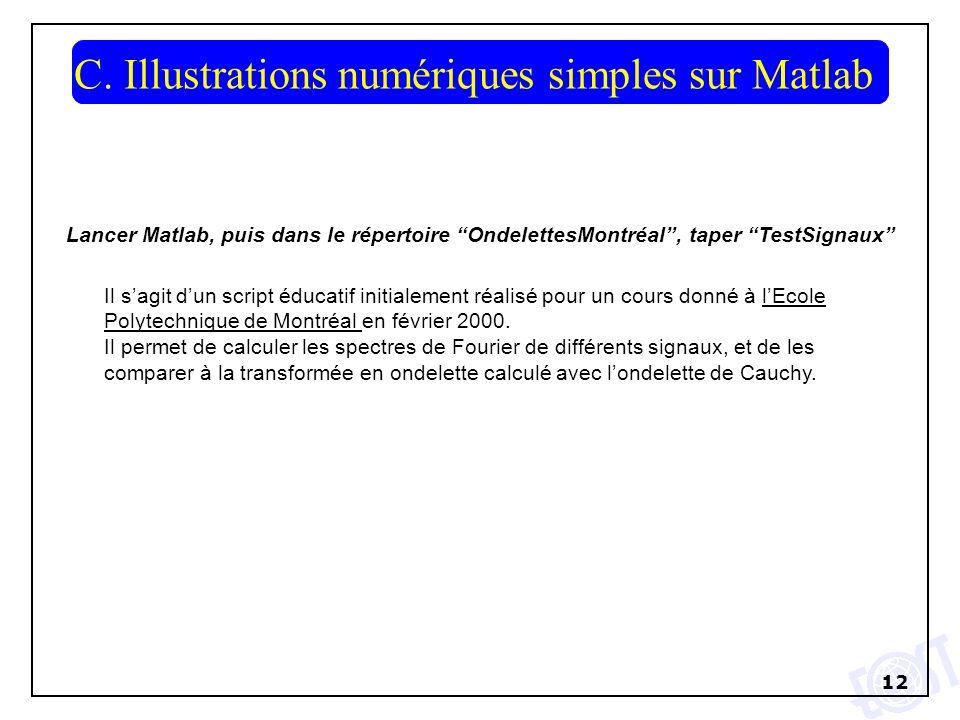 12 C. Illustrations numériques simples sur Matlab Il sagit dun script éducatif initialement réalisé pour un cours donné à lEcole Polytechnique de Mont
