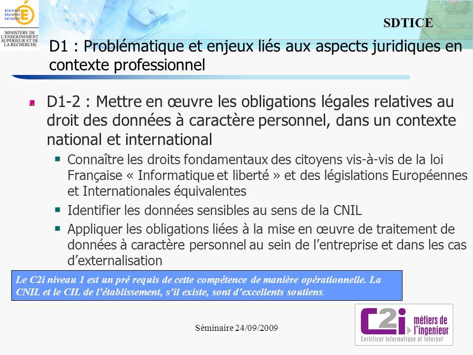 3 SDTICE Séminaire 24/09/2009 D1-2 : Mettre en œuvre les obligations légales relatives au droit des données à caractère personnel, dans un contexte na