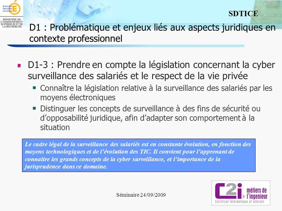 4 SDTICE Séminaire 24/09/2009 D1-3 : Prendre en compte la législation concernant la cyber surveillance des salariés et le respect de la vie privée Con