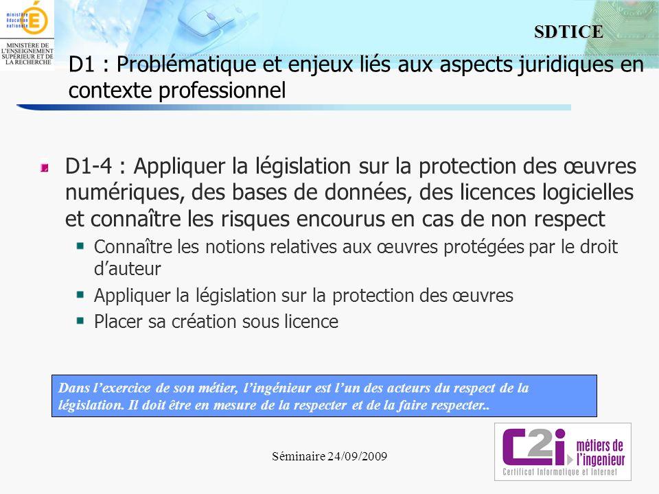 5 SDTICE Séminaire 24/09/2009 D1-4 : Appliquer la législation sur la protection des œuvres numériques, des bases de données, des licences logicielles