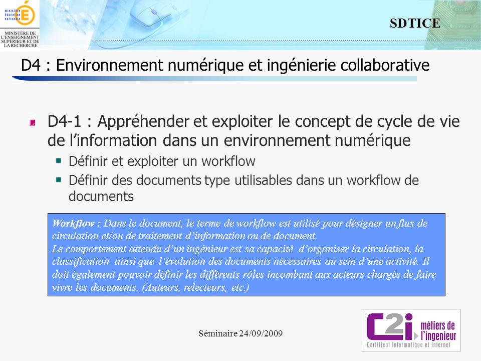 2 SDTICE Séminaire 24/09/2009 D4 : Environnement numérique et ingénierie collaborative D4-1 : Appréhender et exploiter le concept de cycle de vie de l