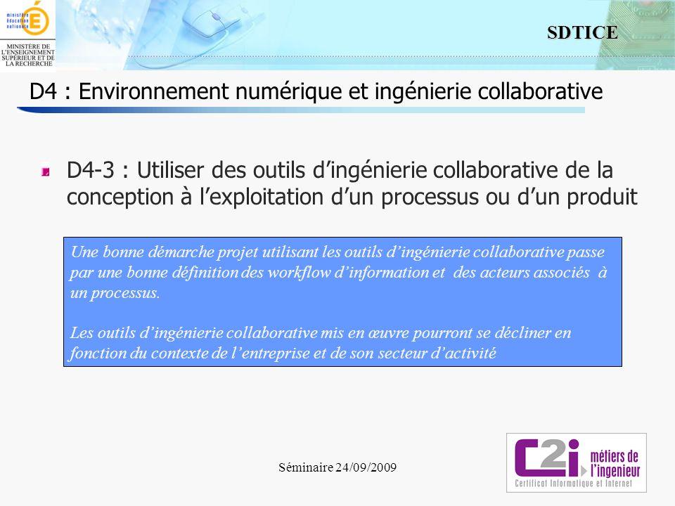 4 SDTICE Séminaire 24/09/2009 D4 : Environnement numérique et ingénierie collaborative D4-3 : Utiliser des outils dingénierie collaborative de la conc