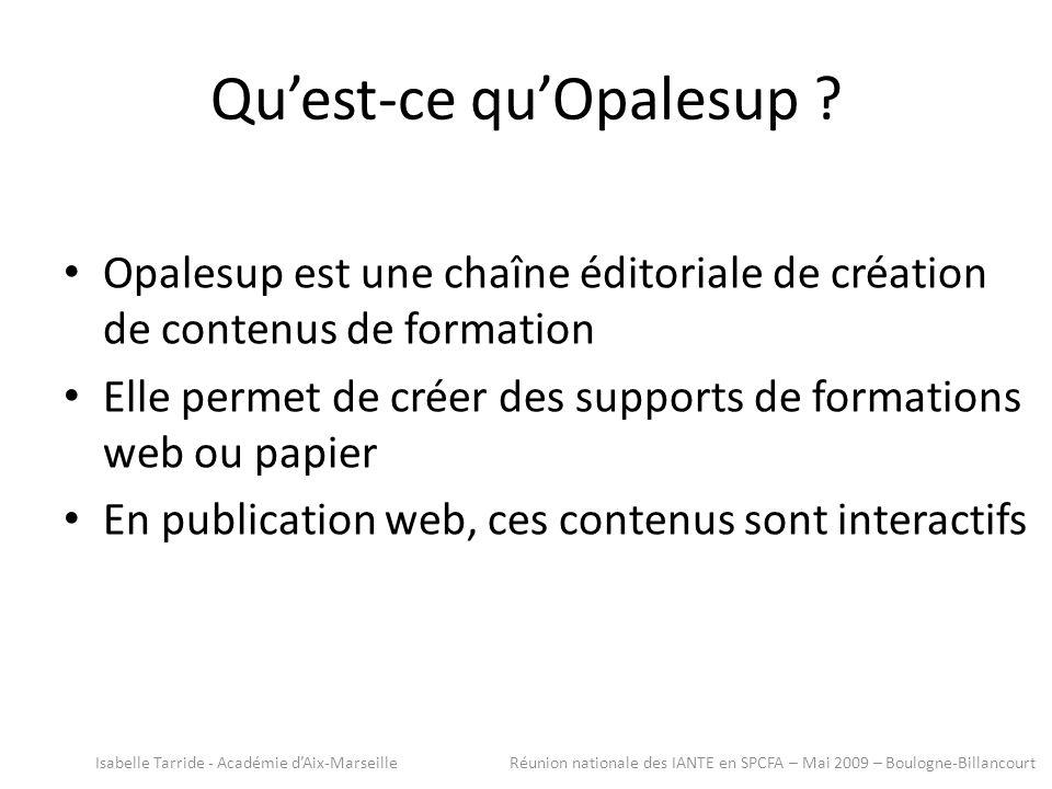 Quest-ce quOpalesup ? Opalesup est une chaîne éditoriale de création de contenus de formation Elle permet de créer des supports de formations web ou p
