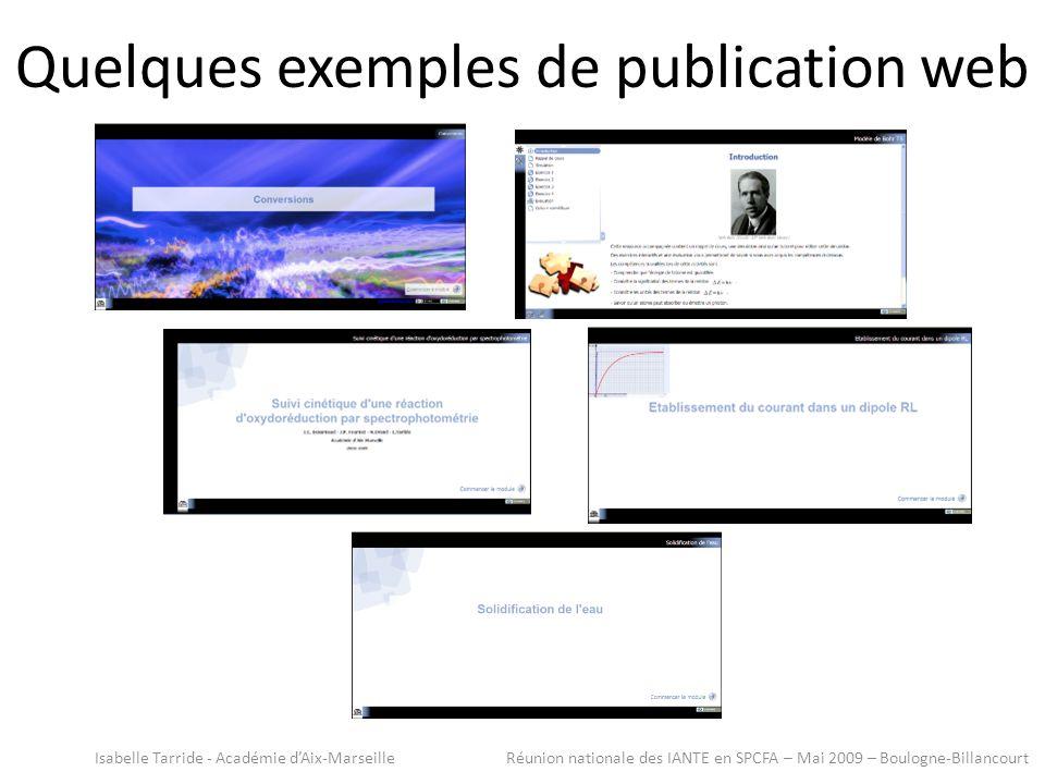 Quelques exemples de publication web Isabelle Tarride - Académie dAix-Marseille Réunion nationale des IANTE en SPCFA – Mai 2009 – Boulogne-Billancourt